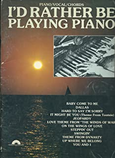 I'd Rather Be Playing Piano (Songbook) Piano/ Vocal/ Guitar Chords 1983