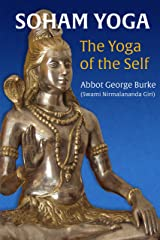 Soham Yoga: The Yoga of the Self: An In-Depth Guide to Effective Meditation Kindle Edition