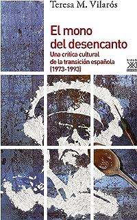 El mono del desencanto: Una crítica cultural de la transición española (1973-1993)