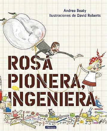 Rosa Pionera, ingeniera / Rosie Revere, Engineer (los Preguntones) (Spanish Edition