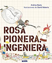 Rosa Pionera, ingeniera / Rosie Revere, Engineer (Los Preguntones / The Questioneers) (Spanish Edition)