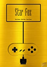 Star Fox Golden Guide for Super Nintendo and SNES Classic: includes all maps, videos, walkthrough, cheats, tips and link to instruction manual (Golden Guides Book 24)