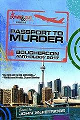 Passport to Murder: Bouchercon Anthology 2017 Kindle Edition