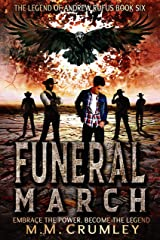 Funeral March: The Legend of Andrew Rufus: (Book 6 of 7) Kindle Edition