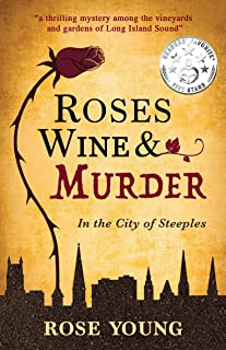 Roses, Wine & Murder: In the City of Steeples