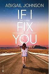 If I fix you: ¿Hay cosas destinadas a estar rotas? (Spanish Edition) Kindle Edition