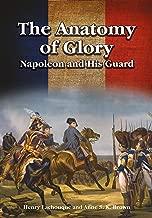 The Anatomy of Glory: Napoleon and His Guard