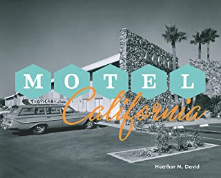 Motel California: A Pictorial History of the Motel in The Golden State