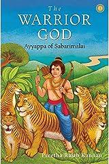 The Warrior God: Ayyappa of Sabarimalai Kindle Edition