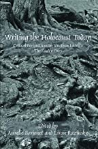 Writing the Holocaust Today: Critical Perspectives on Jonathan Littell's the Kindly Ones (Faux Titre)