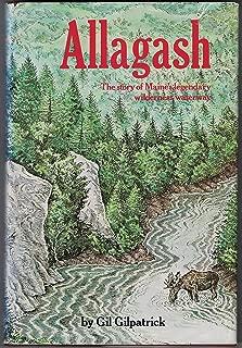 Allagash, the story of Maine's legendary wilderness waterway