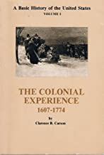 The Colonial Experience 1607-1774 (A Basic History of the United States)