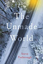 The Unmade World: A Novel