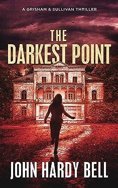 The Darkest Point (Grisham & Sullivan Crime Thriller Series Book 3)