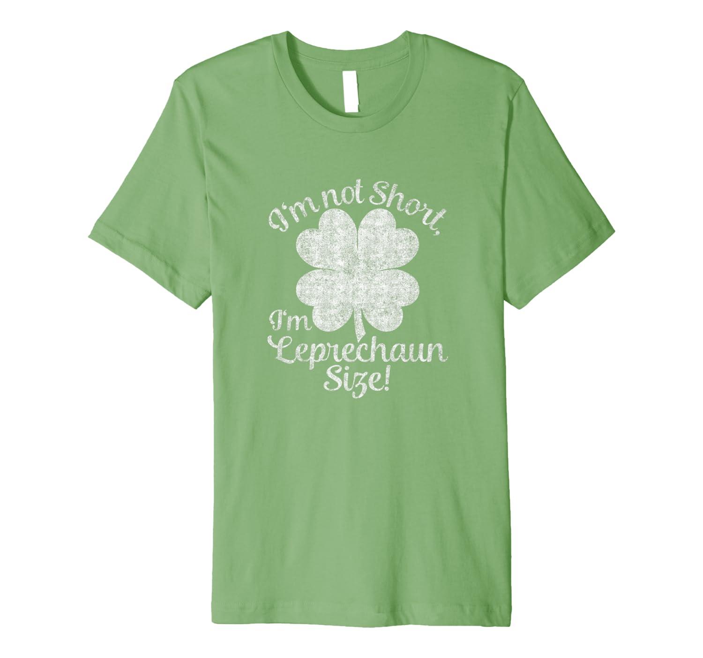 I M Not Short I M Leprechaun T Shirt Saint Patty S Day