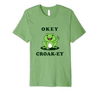 5d2c3d54 Amazon.com: Funny Frog Toad Pun Joke T-Shirt Okey Croak-ey: Clothing