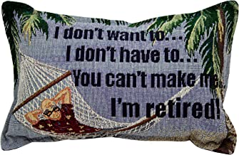 Simply Home I Don't Want to I'm Retired Tapestry Toss Pillow