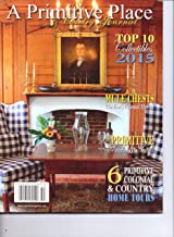 A PRIMITIVE PLACE & Country Journal - Vol 6. #1. Spring 2015.
