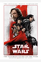 Star Wars: The Last Jedi The Official Movie Companion Kindle Edition