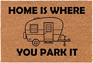 Coir Doormat Front Door Mat New Home Closing Housewarming Gift Home is Where You Park It RV Camper Camping Funny (30