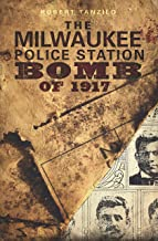 The Milwaukee Police Station Bomb of 1917 (True Crime)