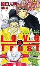 Love&Trust 【イラスト付】 (SHY NOVELS)
