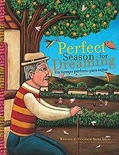 A Perfect Season for Dreaming / Un tiempo perfecto para soñar (Spanish Edition)