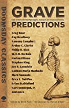 Grave Predictions: Tales of Mankind's Post-Apocalyptic, Dystopian and Disastrous Destiny (Dover Doomsday Classics)