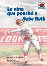 La niña que ponchó a Babe Ruth (The Girl Who Struck Out Babe Ruth) (Yo solo: Historia (On My Own History)) (Spanish Edition)