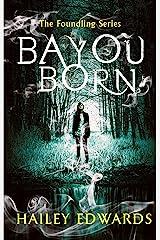 Bayou Born (The Foundling Series) Kindle Edition