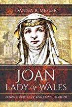 Joan, Lady of Wales: Power and Politics of King John's Daughter