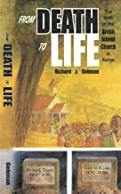 From Death to Life: The Birth of the Africa Inland Church in Kenya, 1895-1945