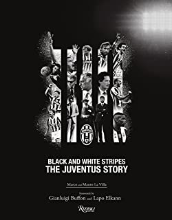 The Juventus Story: Black and White Stripes