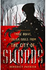 Those Brave, Foolish Souls from the City of Swords (Yarnsworld) Kindle Edition