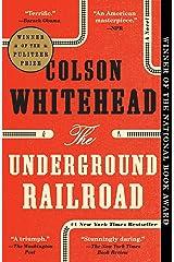 The Underground Railroad (Pulitzer Prize Winner) (National Book Award Winner) (Oprah's Book Club): A Novel Kindle Edition