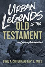 Urban Legends of the Old Testament: 40 Common Misconceptions