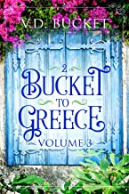Bucket To Greece Volume 3: A Comical Living Abroad Adventure