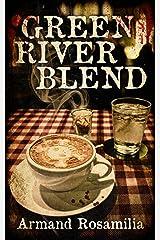 Green River Blend: A Supernatural Thriller Kindle Edition