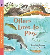 Otters Love to Play (Read and Wonder)