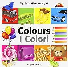 My First Bilingual Book Colours (English Italian) (Italian and English Edition)