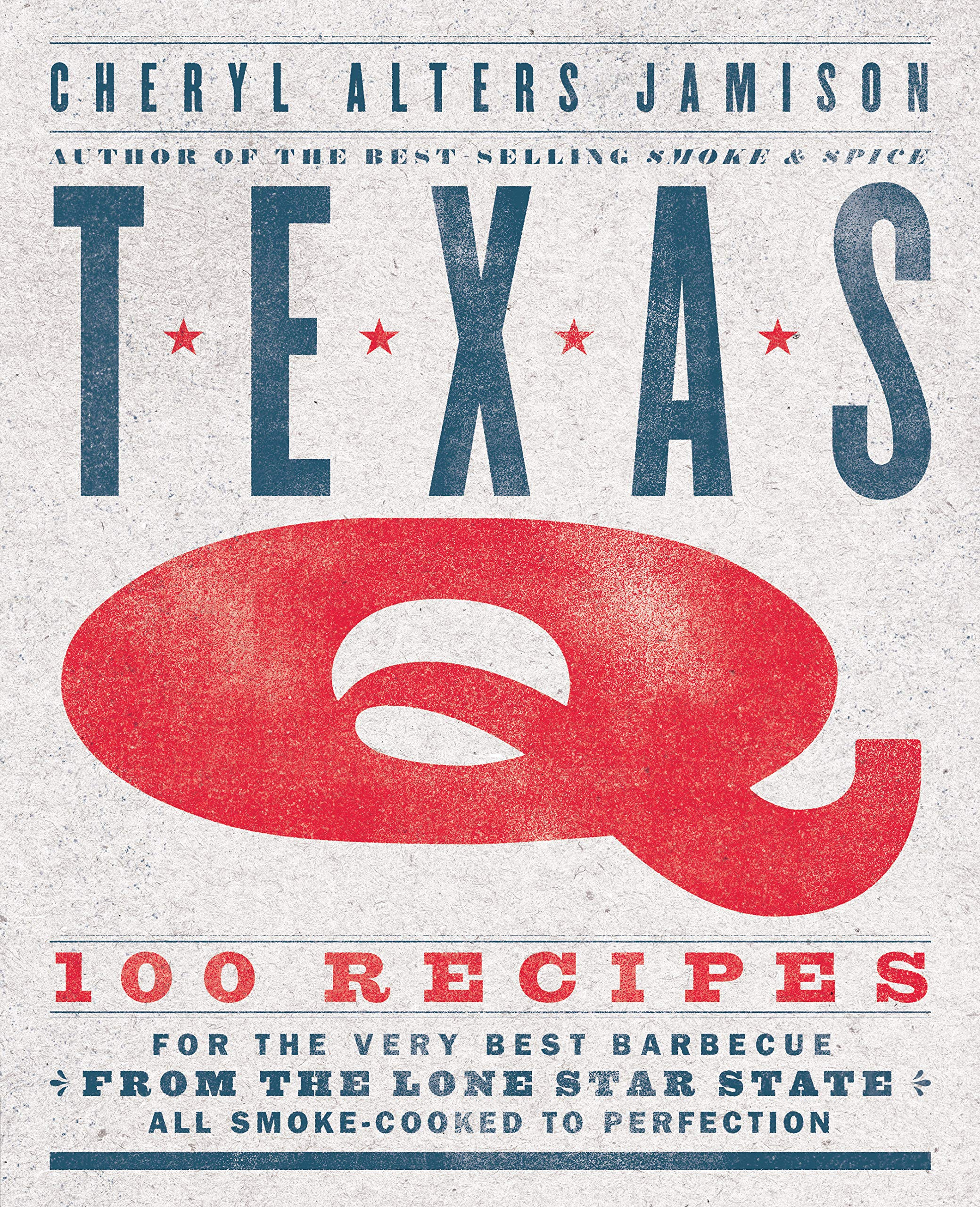 Image OfTexas Q:100 Recipes For The Very Best Barbecue From The Lone Star State, All Smoke-Cooked To Perfection