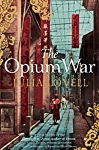The Opium War: Drugs, Dreams and the Making of China (English Edition)