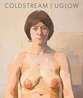 William Coldstream   Euan Uglow: Daisies and Nudes