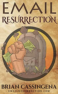 Email Resurrection: How to revive & monetize any email list