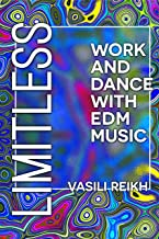 Limitless: Work and Dance with EDM Music