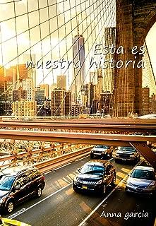 Esta es nuestra historia (Lucas y Valerie nº 2) (Spanish Edition)