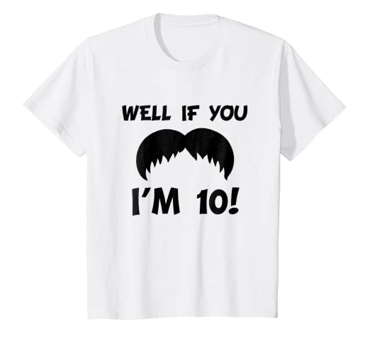Kids 10th Birthday Shirt Well If You Mustache Im 10 Years Old