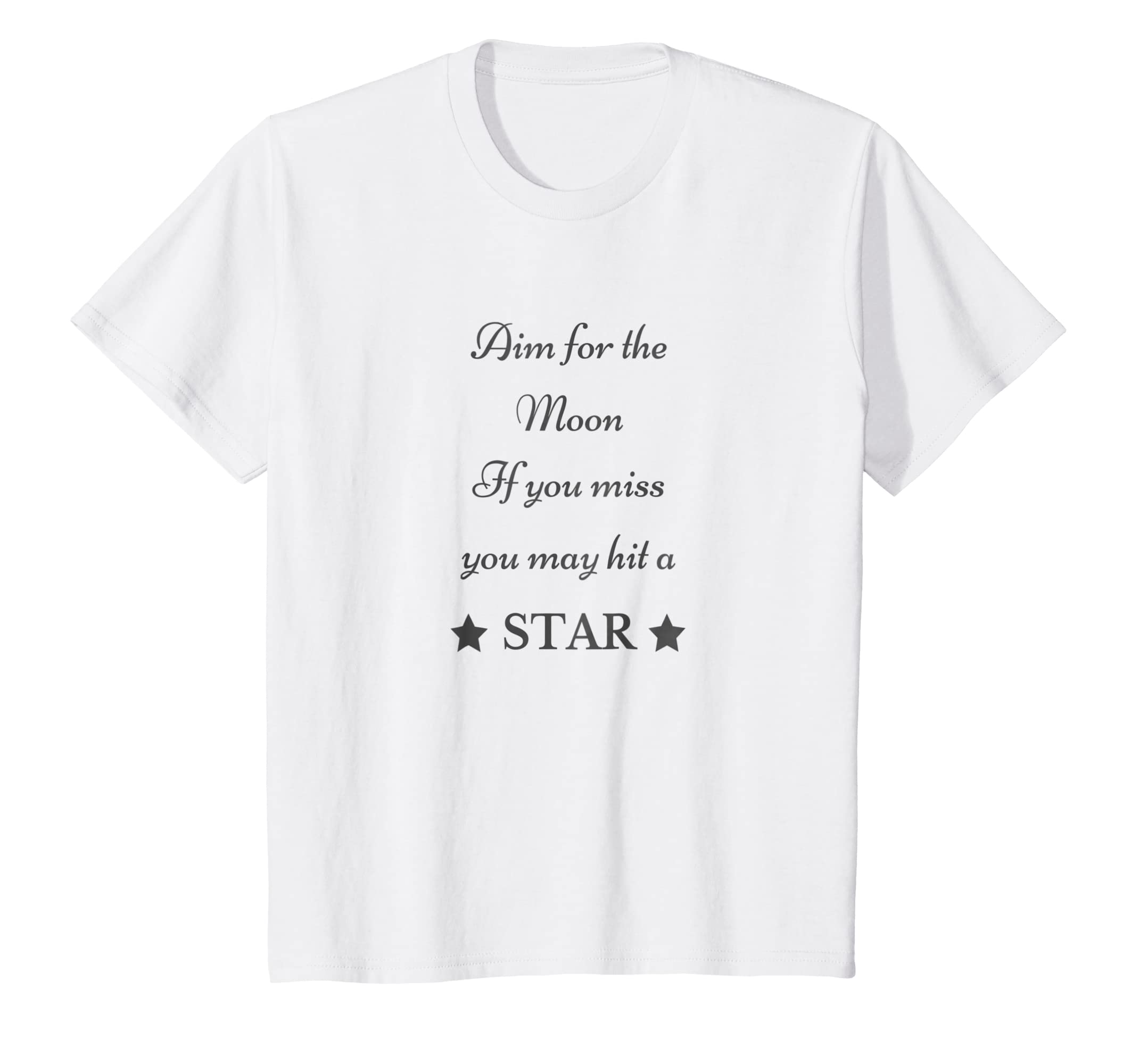 Amazon Aim For The Moon Inspirational Motivational Quote T