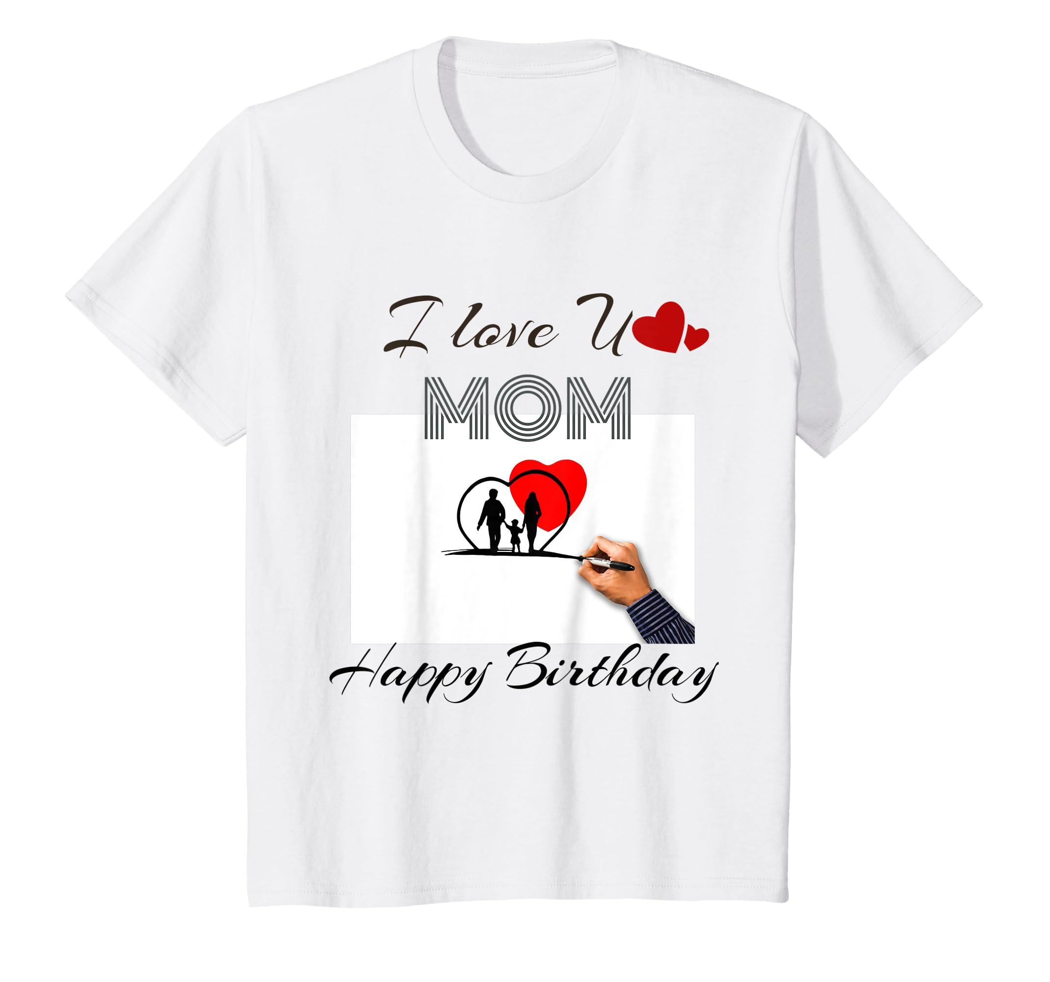 Amazon I Love You Mom Happy Birthday Best 2019 T Shirt Clothing