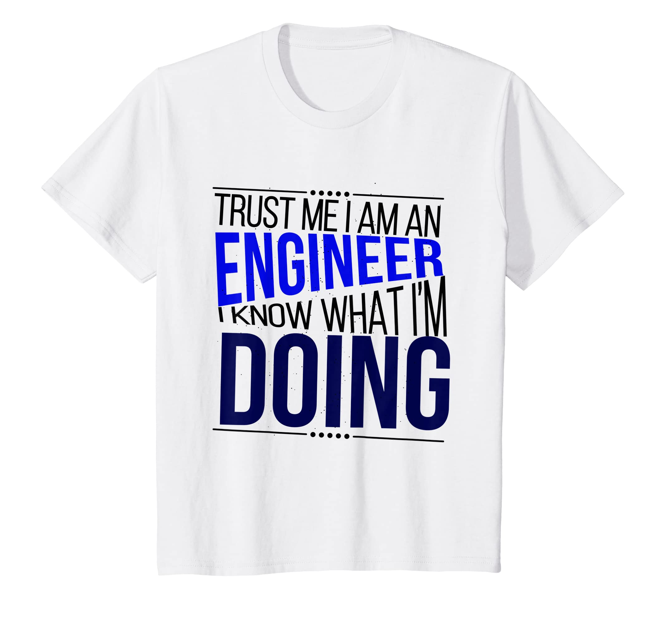 04430601 Amazon.com: Funny Trust Me I Am An Engineer Shirt Engineering: Clothing